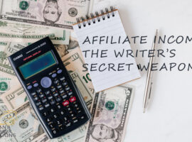Affiliate Income: Everything The Busy or Tech Challenged Author Needs to Know