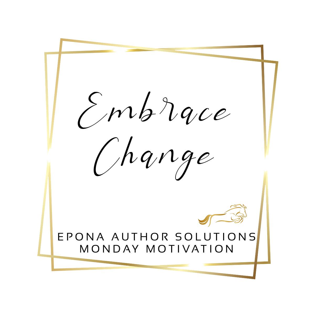 Embrace Change (Mindset Monday)